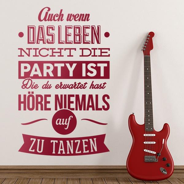 Stickers muraux: Auch wenn das leben nich die party ist, Die du...
