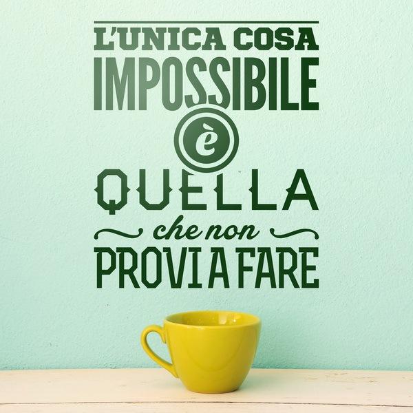 Stickers muraux: L unica cosa imposssibile è quella...