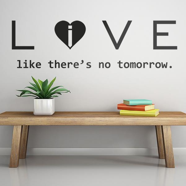 Stickers muraux: Love - live like there´s no tomorrow