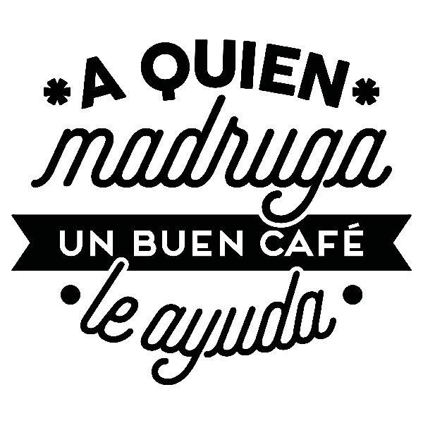 Stickers muraux: A quien madruga un buen café le ayuda