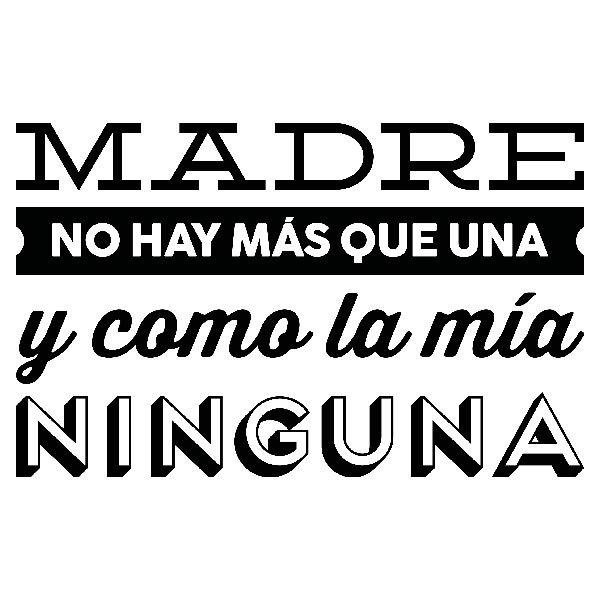 Stickers muraux: Madre no hay más que una y como la mía ninguna