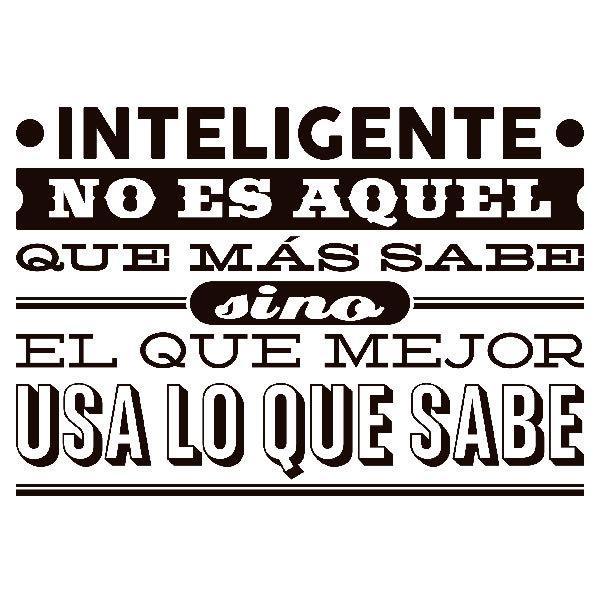 Stickers muraux: Inteligente no es aquel que más sabe si no...