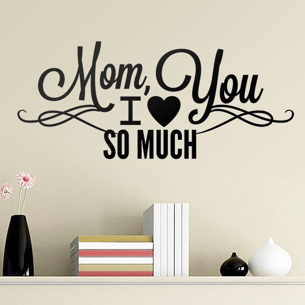 Stickers muraux: Mom I Love You So Much