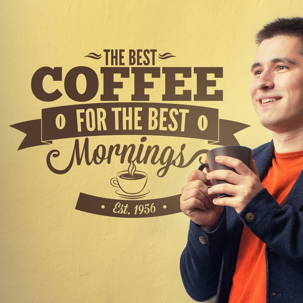 Stickers muraux: The Best Coffee for the Best Mornings