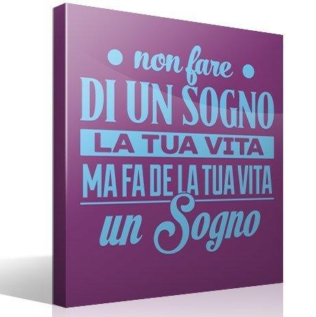 Stickers muraux: Non fare di un sogno la tua vita...