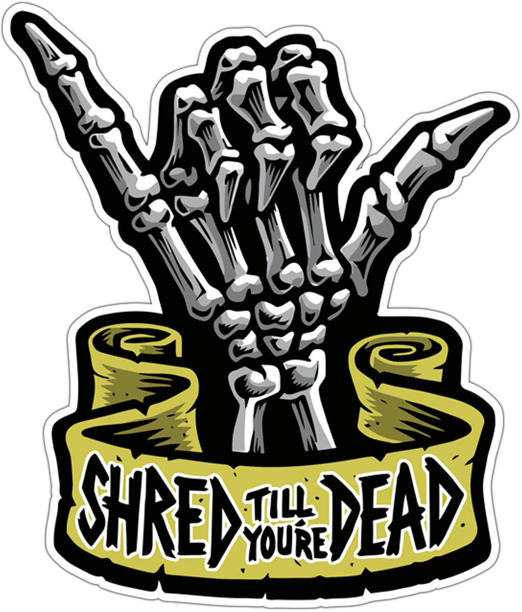 Autocollants: Shaka Shred till you're dead